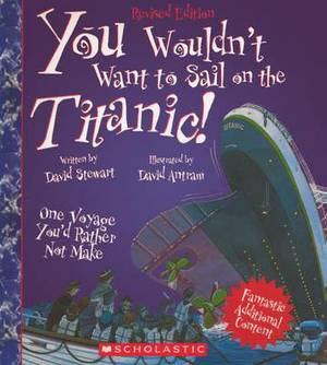 You Wouldn't Want to Sail on the Titanic One Voyage You'd Rathernot Make