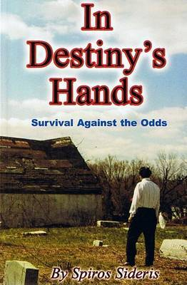 In Destiny's Hands: Survival Against the Odds