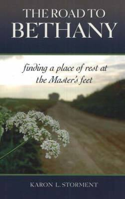 Road to Bethany: Finding a Place of Rest at the Master's Feet