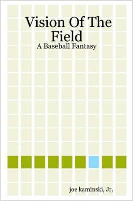 Vision of the Field: A Baseball Fantasy