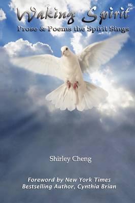 Waking Spirit: Prose & Poems the Spirit Sings