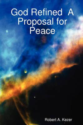 God Refined A Proposal for Peace