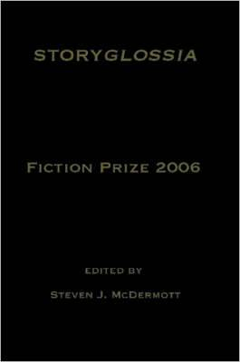 Storyglossia Fiction Prize 2006