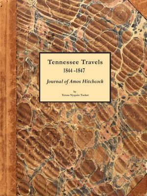 Tennessee Travels 1844-1847, Journal of Amos Hitchcock