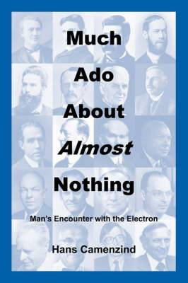 Much ADO about Almost Nothing: Man's Encounter with the Electron