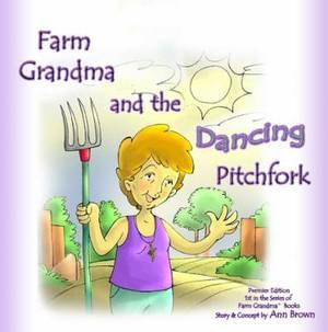 Farm Grandma and the Dancing Pitchfork