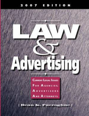 Law & Advertising -Current Legal Issues for Agencies, Advertisers and Attorneys