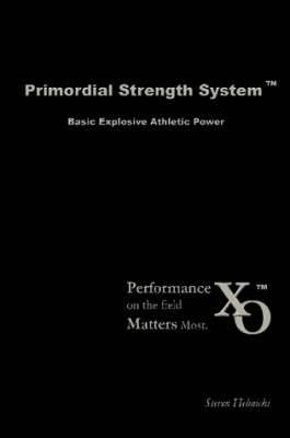 Primordial Strength System: Basic Explosive Athletic Power