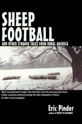 Sheep Football and Other Strange Tales from Rural America