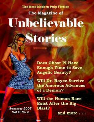 The Magazine of Unbelievable Stories: Summer 2007 Global Edition