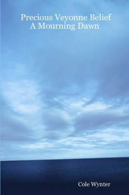 Precious Veyonne Belief: A Mourning Dawn