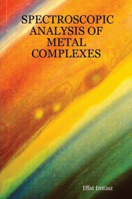Spectroscopic Analysis of Metal Complexes