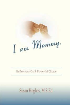 I Am Mommy