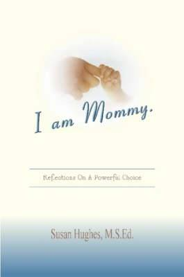 I am Mommy.