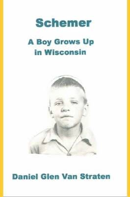 Schemer: A Boy Grows Up in Wisconsin