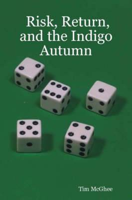 Risk, Return, and the Indigo Autumn