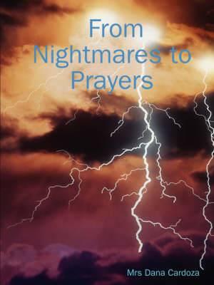 From Nightmares to Prayers