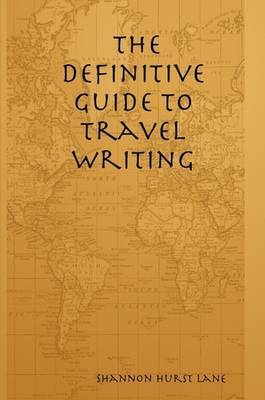 The Definitive Guide to Travel Writing