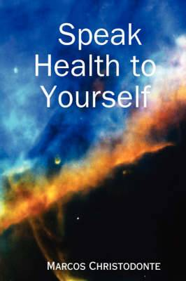 Speak Health to Yourself