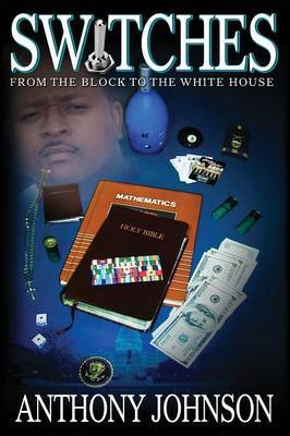 SWITCHES: From the Block to the White House