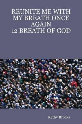 Reunite ME with My Breath Once Again: 12 Breath of God