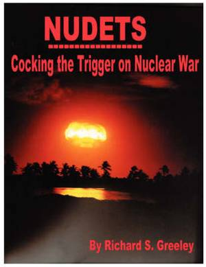 Nudets - Cocking the Trigger on Nuclear War