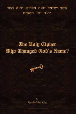The Holy Cipher: Who Changed God's Name?