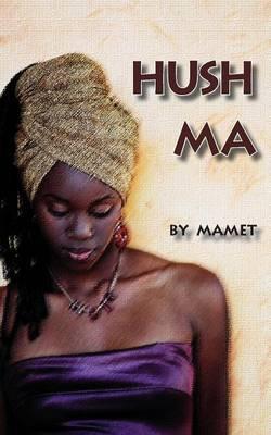 Hush Ma