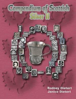 Compendium of Scottish Silver II