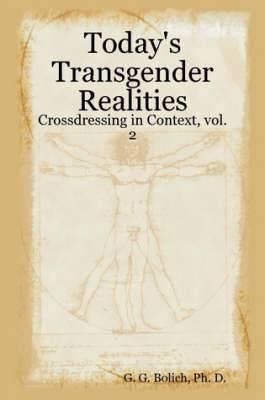 Today's Transgender Realities: Crossdressing in Context, Vol. 2