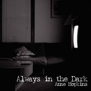 Always in the Dark