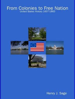 From Colonies to Free Nation: United States History 1607-1865