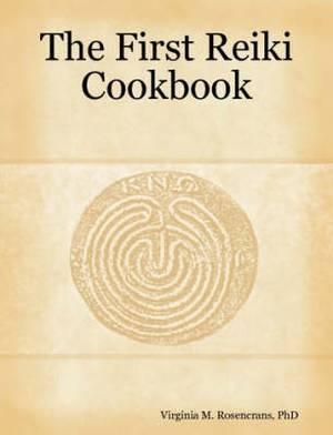 The First Reiki Cookbook