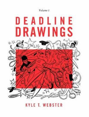 Deadline Drawings: Volume 1
