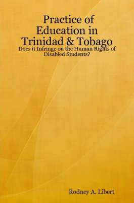 Practice of Education in Trinidad & Tobago: Does it Infringe on the Human Rights of Disabled Students?
