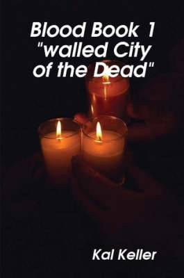 Blood Book 1  Walled City of the Dead
