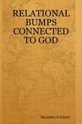 Relational Bumps Connected to God