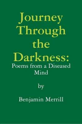 Journey Through the Darkness: Poems from a Diseased Mind