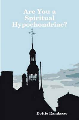 Are You a Spiritual Hypochondriac?