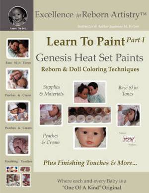 Learn to Paint Part 1: Genesis Heat Set Paints Coloring Techniques - Peaches & Cream Reborns & Doll Making Kits - Excellence in Reborn Artistryt Series