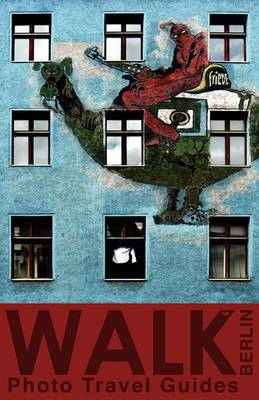 Walk Berlin (Photo Travel Guides)