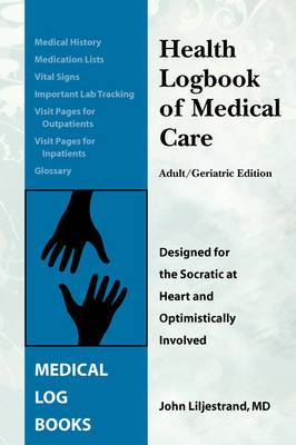 Health Logbook of Medical Care - Adult/Geriatric Edition