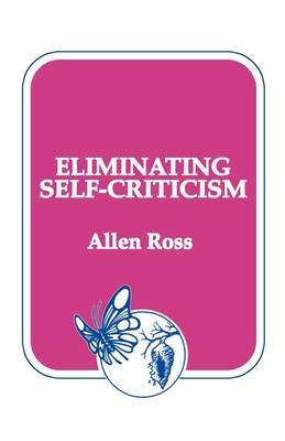 Eliminating Self-Criticism