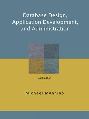 Database Design, Application Development, and Administration, Fourth Edition