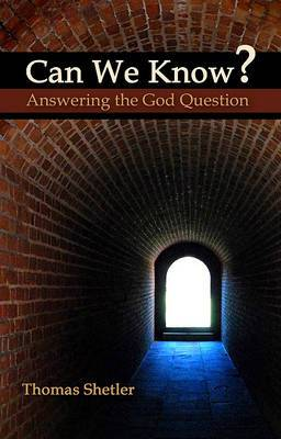 Can We Know?: Answering the God Question