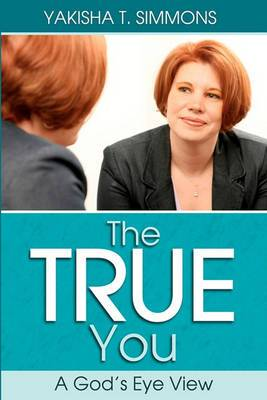 The True You: A God's Eye View