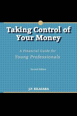 Taking Control of Your Money: A Financial Guide for Young Professionals