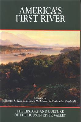 America's First River: The History and Culture of the Hudson River Valley