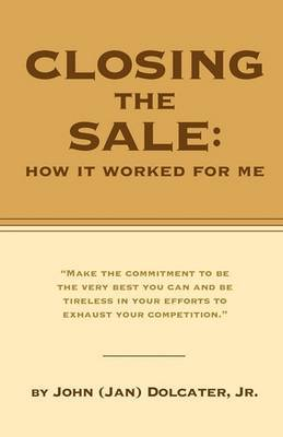Closing the Sale: How It Worked for Me