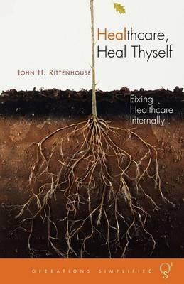 Healthcare, Heal Thyself